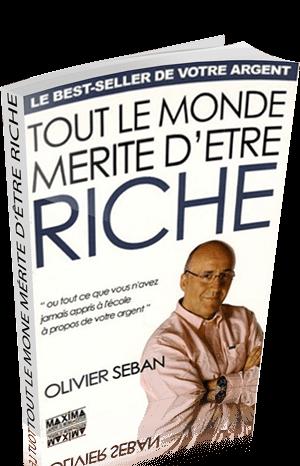 la-premiere-edition-olivier-seban-tout-le-monde-merite-d-etre-riche